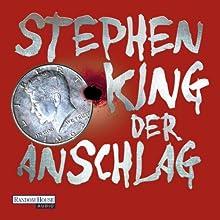 Der Anschlag (       ungekürzt) von Stephen King Gesprochen von: David Nathan