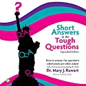 Short Answers to the Tough Questions: How to Answer the Questions Libertarians Are Often Asked (       UNABRIDGED) by Mary J. Ruwart Narrated by Marie Rose