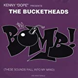 Kenny Dope Presents; The Bucketheads - The Bomb! (These Sounds Fall Into My Mind)