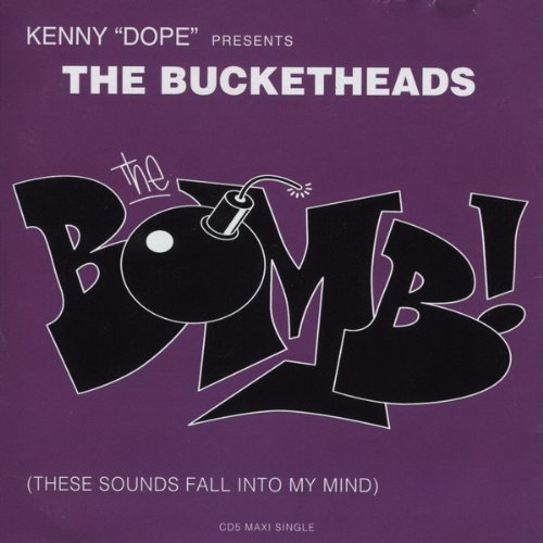 Kenny Dope Presents; The Bucketheads - The Bomb! (These Sounds Fall Into My Mind) by The Bucketheads, Kenny