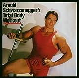 Arnold Schwarzenegger's Total Body Workout von Arnold Schwarzenegger