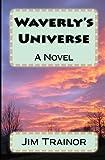 Waverly's Universe (0615709214) by Trainor, Jim