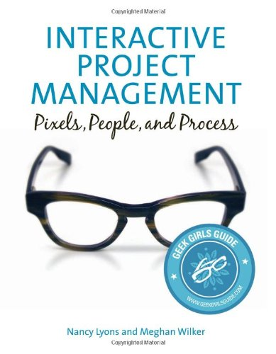 Interactive Project Management:Pixels, People, and Process (Voices That Matter)