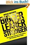 Bigger Leaner Stronger: The Simple Sc...