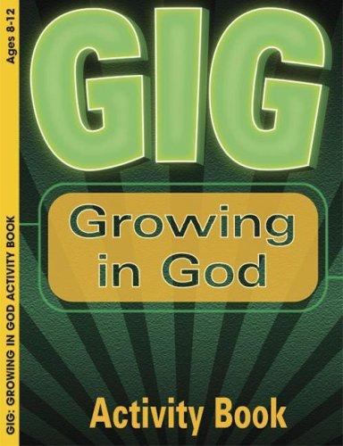 GIG:  Growing in God
