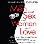 Why Men Want Sex...And Women Need Love: Solving the Mystery of Attraction | Barbara Pease,Allan Pease