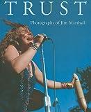 Trust: The Photographs of Jim Marshall