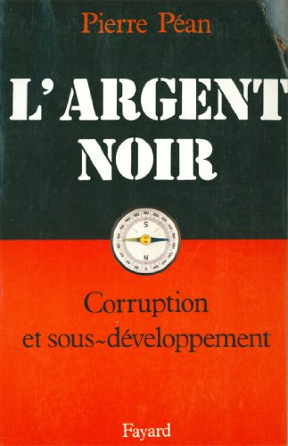 L'Argent noir : Corruption et sous-développement (Documents)