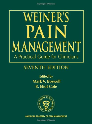 Weiner'S Pain Management: A Practical Guide For Clinicians (Boswell, Weiner'S Pain Management)