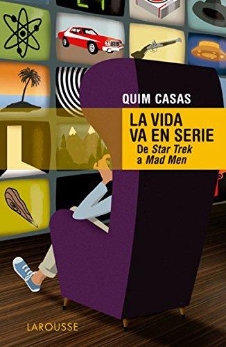 la-vida-va-en-serie-larousse-libros-ilustrados-practicos-arte-y-cultura-spanish-edition