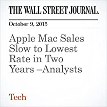 Apple Mac Sales Slow to Lowest Rate in Two Years -Analysts (       UNABRIDGED) by Robert McMillan Narrated by Alexander Quincy