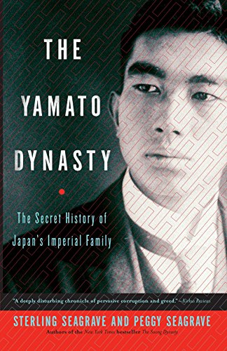 The Yamato Dynasty: The Secret History of Japan's Imperial Family [Seagrave, Sterling - Seagrave, Peggy] (Tapa Blanda)
