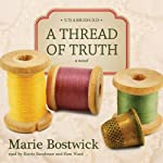 A Thread of Truth: The Cobbled Court Series, Book 2 (       UNABRIDGED) by Marie Bostwick Narrated by Renée Raudman, Pam Ward