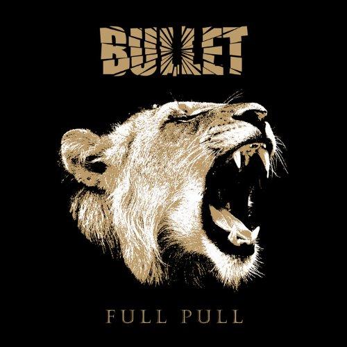 Bullet - Full Pull (2012) [FLAC] Download