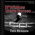 If Wishes Were Horses...: The Neil Marshall Mysteries, Book 1 Hörbuch von Tim Hemlin Gesprochen von: Andrew Start