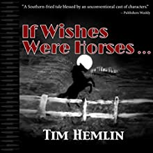 If Wishes Were Horses...: The Neil Marshall Mysteries, Book 1 Audiobook by Tim Hemlin Narrated by Andrew Start