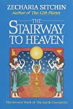 The Stairway to Heaven (Book II) (Earth Chronicles) (0939680890) by Sitchin, Zecharia