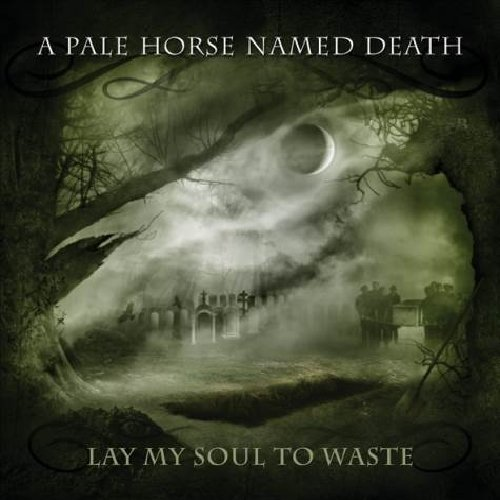 Lay My Soul To Waste by A Pale Horse Named Death (2013) Audio CD