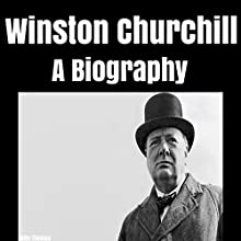 Winston Churchill: A Biography Audiobook by John Thomas Narrated by Jeremy Torgerson