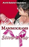 Mammograms Save Lives Avril Dalziel Saunders