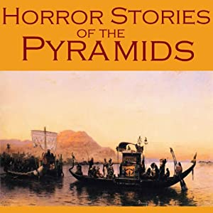 Horror Stories of the Pyramids Audiobook