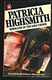 Mermaids on the Golfcourse (0140087907) by Highsmith, Patricia