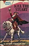 img - for Kill the Stuart (The Margery series / Ronald Bassett) book / textbook / text book