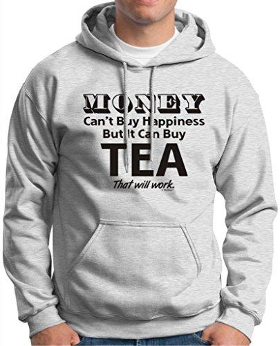 Money Can'T Buy Happiness But It Can Buy Tea Hoodie Sweatshirt Large Ash