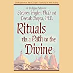 Rituals as a Path to the Divine | Stephen P. Huyler,Deepak Chopra
