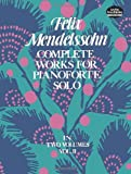 Complete Works for Pianoforte Solo, Vol. 2 (0486231372) by Mendelssohn, Felix
