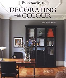 Farrow & Ball: Decorating with Colour - Interiors from an iconic heritage brand certain to inspire creativity in all home decorators from Ryland Peters & Small