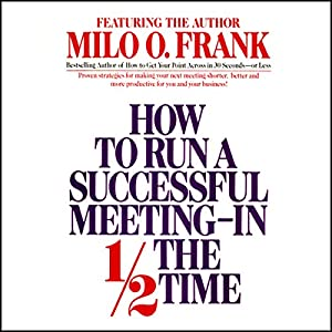 How to Run a Successful Meeting In 1/2 the Time Audiobook