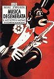 Musica degenerata. Il jazz sotto il nazismo