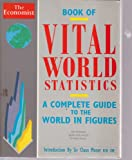 Book of Vital World Statistics, a Portrait of Everything Significant in the World Today, (0091746523) by THE ECONOMIST