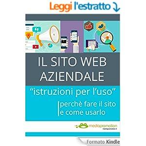 """IL SITO WEB AZIENDALE: """"istruzioni per l'uso"""" perchè fare il sito e come usarlo"""