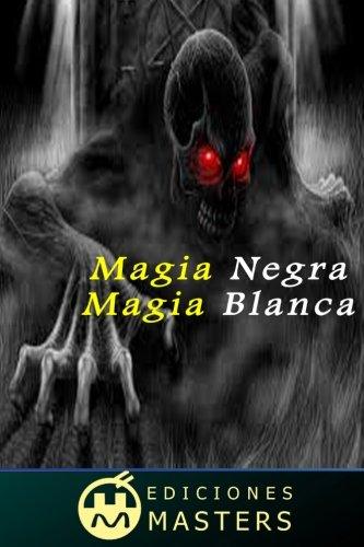 Magia negra, magia blanca  [Agusti, Adolfo Perez] (Tapa Blanda)