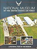 National Museum of the United States Air Force: A Pictorial of the Museum