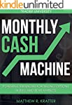 Monthly Cash Machine: Powerful Strate...