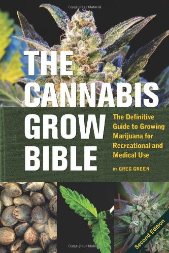 The Cannabis Grow Bible: The Definitive Guide