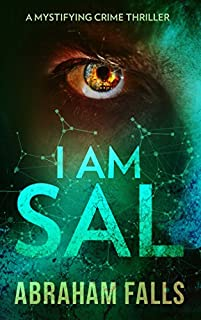 Thriller: I Am Sal - A Mystifying Crime Thriller by Abraham Falls ebook deal