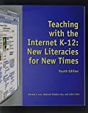 img - for Teaching with the Internet K-12: New Literacies for New Times by Leu Jr. Donald J. Leu Deborah Diadiun Julie Coiro (2004-06-01) Paperback book / textbook / text book