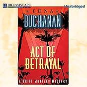 Act of Betrayal: Britt Montero, Book 4   Edna Buchanan