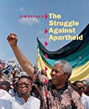 img - for The Struggle Against Apartheid (Timelines) book / textbook / text book