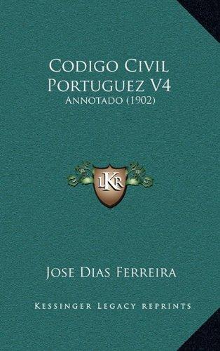 Codigo Civil Portuguez V4: Annotado (1902)