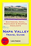 Napa Valley, California Travel Guide - Sightseeing, Hotel, Restaurant & Shopping Highlights (Illustrated)