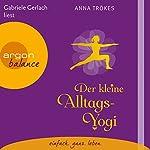 Der kleine Alltags-Yogi | Anna Trökes