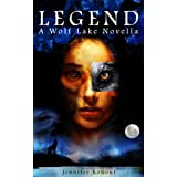 Legend: Wolf Lake (Book 1) ~ Jennifer Kohout