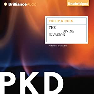The Divine Invasion: VALIS, Book 2 | [Philip K. Dick]