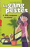 echange, troc Julie Anne Peters - Le gang des pestes, Tome 3 : Vols, soupçons et zizanie