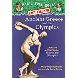 Magic Tree House Fact Tracker #10: Ancient Greece and the Olympics: A Nonfiction Companion to Magic Tree House #16: Hour of the Olympics (Magic Tree House Research Guides (Quality))by Mary Pope Osborne